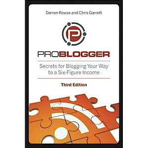 Darren Rowse & Chris Garrett's Problogger Book [Third Edition]