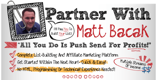 Partner With Matt Bacak