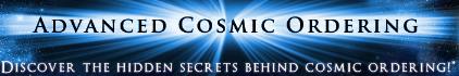 Advanced Cosmic Ordering