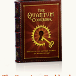 The Quantum Cookbook – The Real Science Behind Manifesting